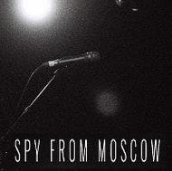 Second Hand Poet, Spy From Moscow