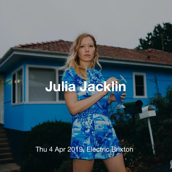 Julia Jacklin Tickets @ Electric Brixton, London - 4th April