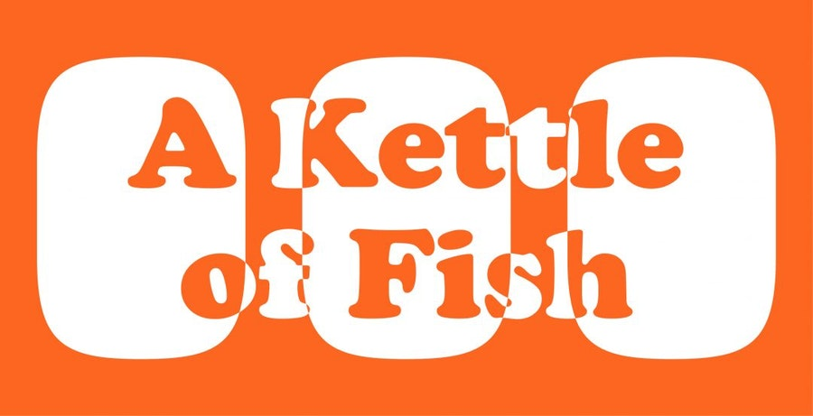 A Kettle of Fish
