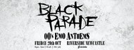 Black Parade - 00's Emo Anthems & Chop Suey! Nu-Metal Anthems