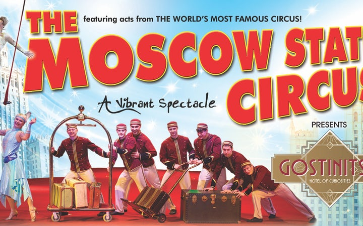 The Moscow State Circus - Gostinitsa! - 5pm