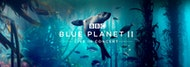 Blue Planet II Live In Concert