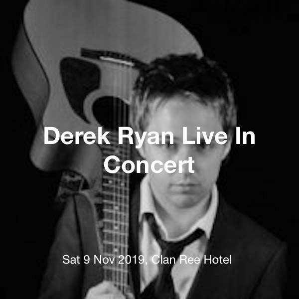 Derek Ryan Live In Concert Tickets @ Clan Ree Hotel, Letterkenny - 09  November 20:00 | TickX