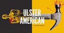 Ulster American at Traverse Theatre (Theatre)