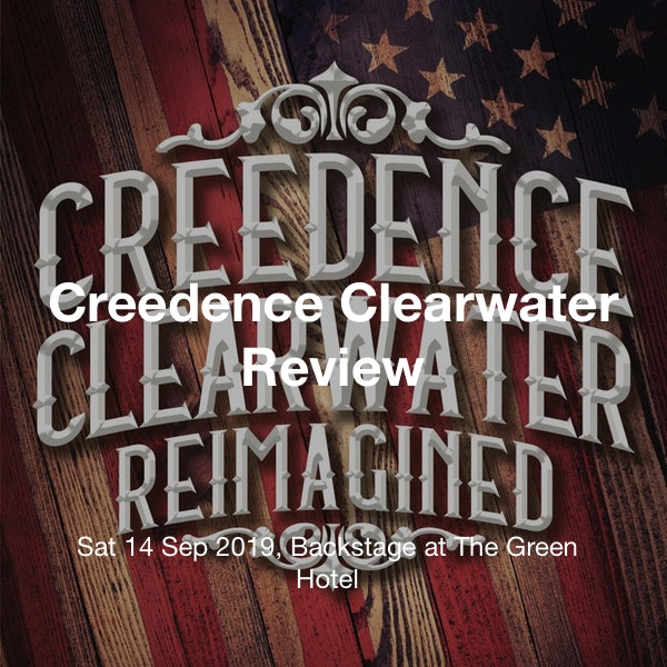 Creedence Clearwater Review Tickets @ Backstage at The Green Hotel,  Glenrothes - 14 September 21:00 | TickX